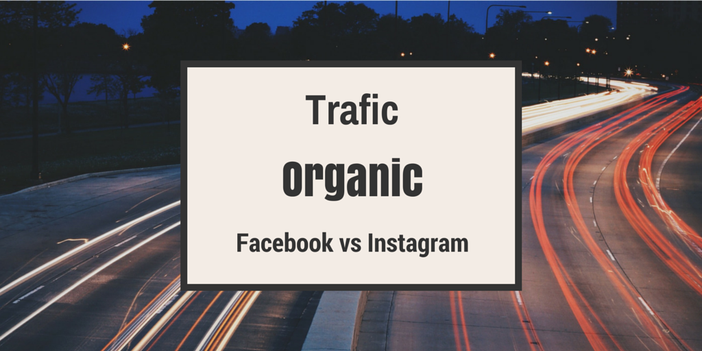 Trafic-organic-facebook-vs-instagram