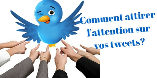 Comment attirer l'attention sur vos tweets-